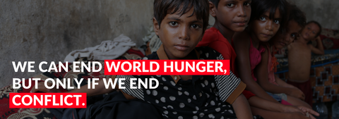 We CAN end hunger - but only if we end conflict
