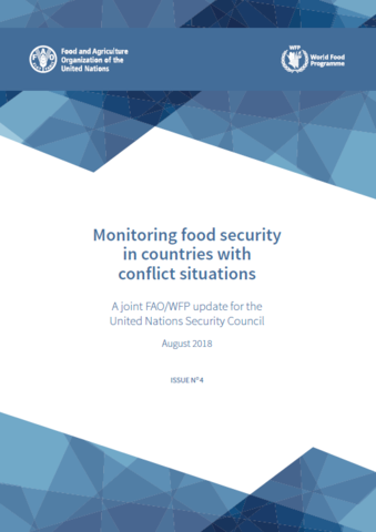 Monitoring food security in countries with conflict situations: A joint FAO/WFP update for the United Nations Security Council, August 2018