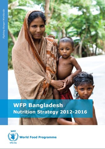 WFP Bangladesh Nutrition Strategy 2012-2016