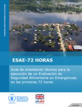 ESAE-72 Horas: Guía de orientación técnica para la ejecución de un Evaluación de Seguridad Alimentaria en Emergencias en las primeras 72 horas