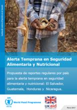 Alerta Temprana en Seguridad Alimentaria y Nutricional - Propuesta de Reportes Regulares por País para la Alerta Temprana en Seguridad Alimentaria y Nutricional: El Salvador, Guatemala, Honduras y Nicaragua, Marzo 2017