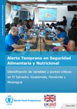 Alerta Temprana en Seguridad Alimentaria y Nutricional - Identificación de Variables y Puntos Críticos en El Salvador, Guatemala, Honduras y Nicaragua, Febrero 2017