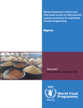 Nigeria - Market Assessment in Borno and Yobe States as part of Multi Sectorial Capacity Assessment for Cash-Based Transfer Programming, March 2017