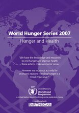 World Hunger Series 2007: Hunger and Health