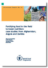 Occasional Paper 16 - Fortifying food in the field to boost nutrition: case studies from Afghanistan, Angola and Zambia  - T. van den Briel, E. Cheung, J. Zewari, R. Khan (2006)