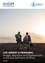 East and Horn of Africa - Life amidst a Pandemic: Hunger, Migration and Displacement, June 2021