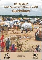 UNHCR/WFP Joint Assessment Missions (JAM) Guidelines