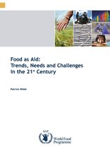 Occasional Paper 14 - Food as Aid:  Trends, Needs and Challenges in the 21st Century - Patrick Webb