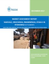 Uganda Market Assessment Report Nakivale, Oruchinga, Rwamwnaja, Kyaka II and Kyangwali Settlements January 2018