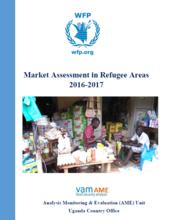 Uganda - Market Assessment in Refugee Areas 2016-2017, November 2016