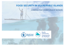 Food Security in Vulnerable Islands - A Regional Food Security Atlas of the Pacific, May 2018