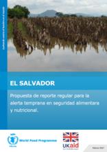 El Salvador - Propuesta de Reporte Regular para la Alerta Temprana en Seguridad Alimentara y Nutricional, Febrero 2017