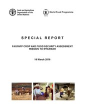 Special Report: FAO/WFP CROP AND FOOD SECURITY ASSESSMENT MISSION TO MYANMAR