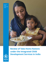 Review of Take-Home Rations under the Integrated Child Development Services in India