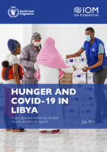 Hunger and COVID-19 in Libya: A joint approach examining the food security situation of migrants - July 2021
