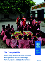 WFP India: The Change Within: Advocating Better Nutrition Outcomes through Social Behaviour Change Communication Interventions - 2020