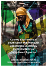 Country Experiences in South-South and Triangular Cooperation Enabled by the United Nations Rome-based Agencies