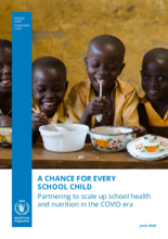 A Chance for Every School Child. Partnering to scale up school health and nutrition in the COVID era