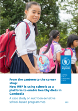 From the Canteen to the Corner shop: How WFP is using schools as a platform to enable healthy diets in Cambodia (2021)