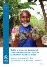 Guide pratique de la sécurité sanitaire des aliments dans la production du Mbala Pinda