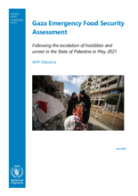2021 – Gaza Emergency Food Security Assessment Following the escalation of hostilities and unrest in the State of Palestine in May 2021