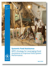 Systemic Food Assistance: WFP's Strategy for Leveraging Food Assistance to Improve Food System Performance
